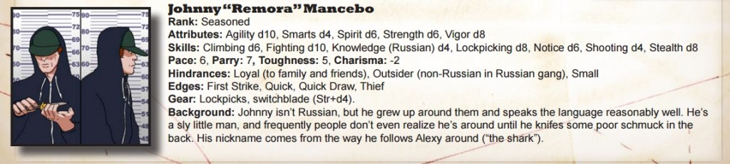 "Johnny ""Remora"" Mancebo - A knife slightly sharper than his tongue."